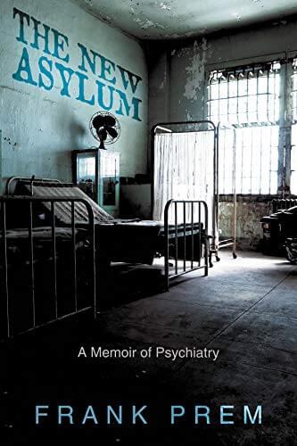 Frank Prem: The New Asylum