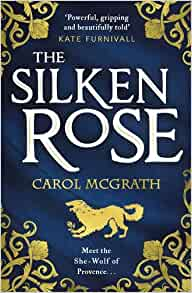 The Silken Rose: Carol McGrath
